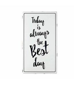 """Großes Deko-Schild """"Today is always the Best day"""""""
