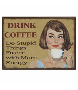 "Kühlschrankmagnet ""Drink Coffee"""