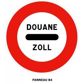 Panneau B4 Arrêt Douane