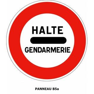 Panneau B5a Arrêt Gendarmerie