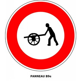 Panneau B9e  Interdit l'accès aux charrettes à bras