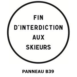 Panneau B39 fin d'interdiction personnalisée