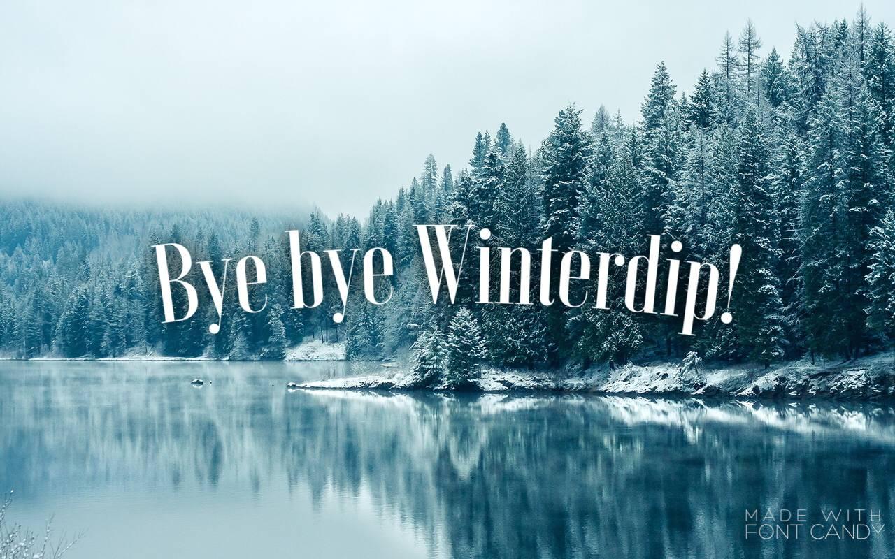 Bye bye winter dip!