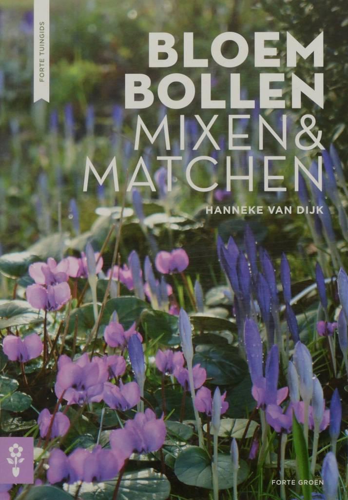 Bloembollen: Mixen en Matchen - H. van Dijk