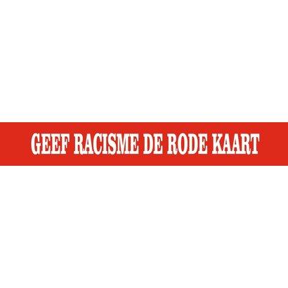 Spandoek GEEF RACISME DE RODE KAART Banier
