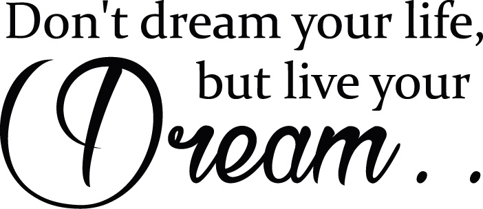 Muursticker don 39 t dream your life but live your dream for Dream home nl