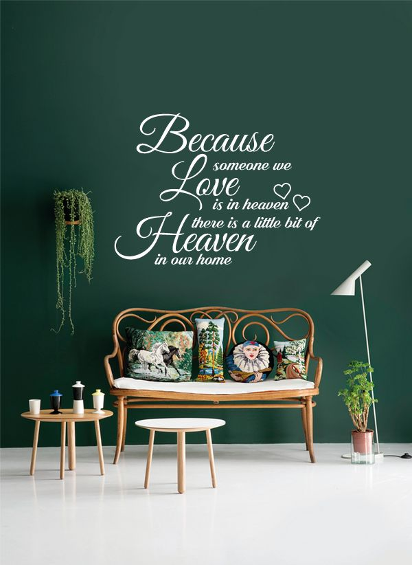 Muursticker because someone we love is in heaven we have a little bit of heaven in our home