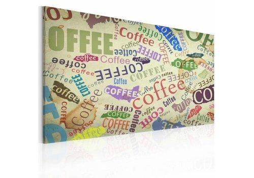 Schilderij - Coffee is always a good idea, koffie