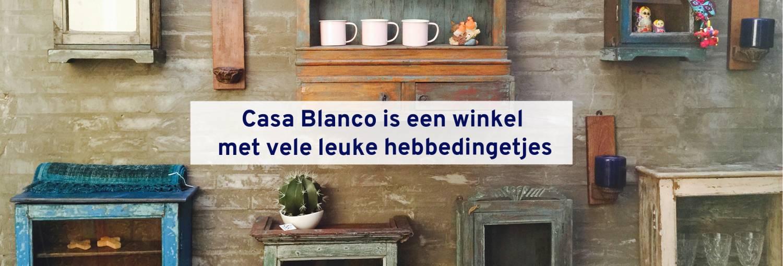 Casa Blanco is een winkel met vele leuke hebbedingetjes