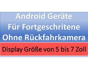 Android Geräte für Fortgeschrittene ohne Rückfahrkamera