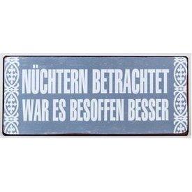 """Nostalgisches Blechschild als Wandbild mit Aufschrift """"Nüchtern..."""", 30x13 cm"""