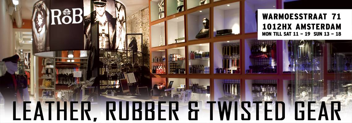 RoB Amsterdam - Leather, Rubber & Twisted Gear