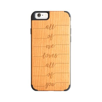 iPhone 6 - All of me loves all of you