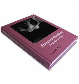 Publishers Francesca Woodman: On Being an Angel
