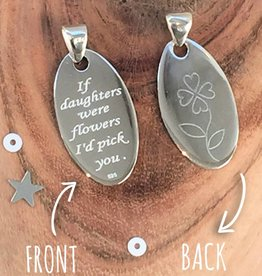silver jewellery Silver Pendant 'If daughters were flowers I'd pick you'