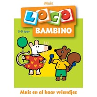Muis en al haar vriendjes Loco Bambino