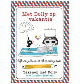 Caroline Ellerbeck Tekenen met Dolly - Met Dolly op vakantie