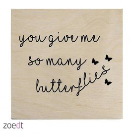 Zoedt Houtprint You give me so many butterflies