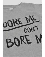 Cos I Said So Adore Me Don't Bore Me Longsleeve
