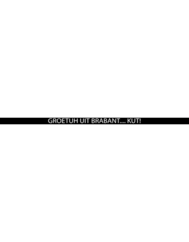 """sticker met tekst """"groetuh uit brabant kut"""""""