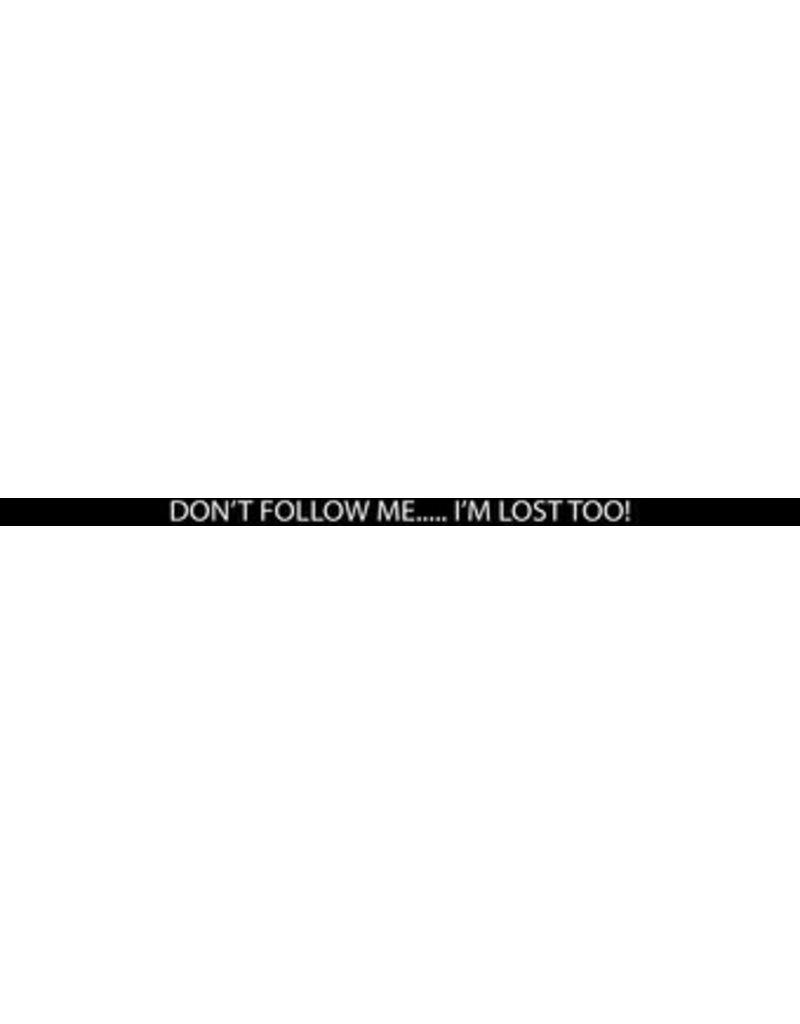 """sticker met tekst """"don't follow me i'm lost too"""""""