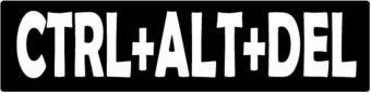 Bumper stickers ctrl+alt+del