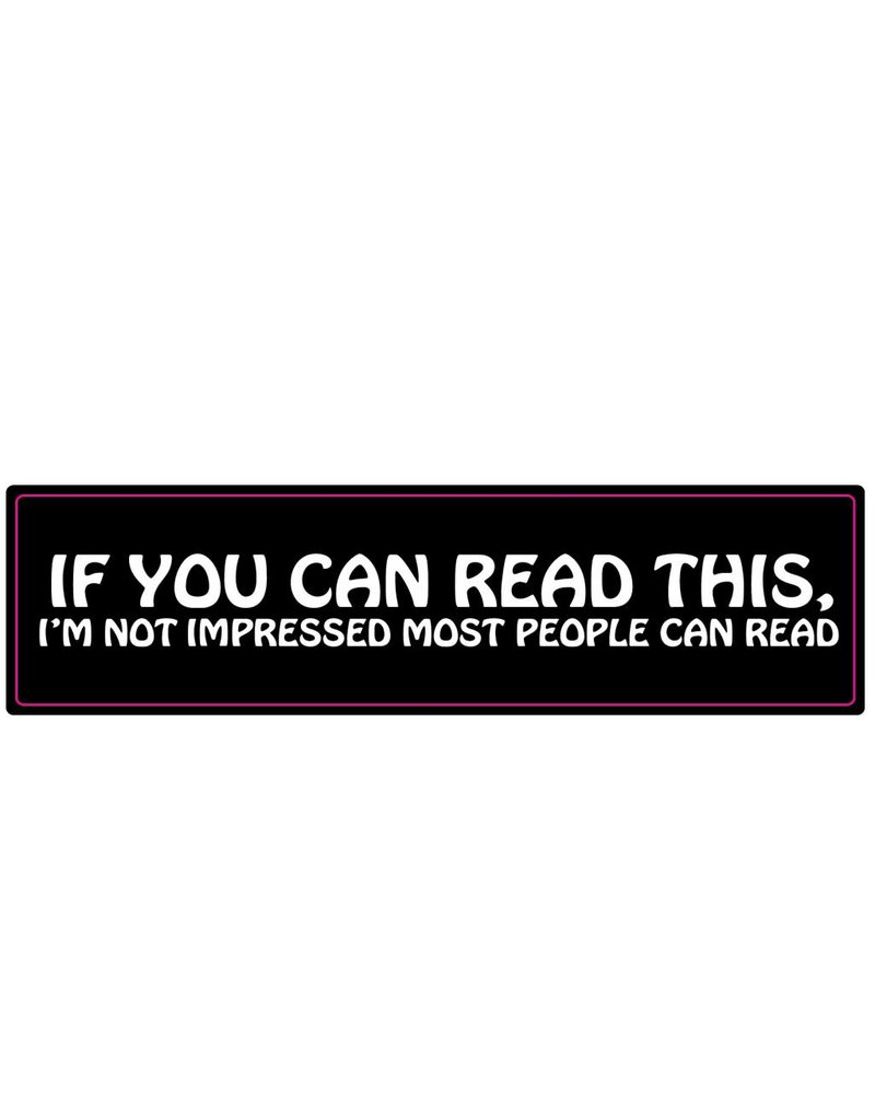 Bumper sticker if you can read this