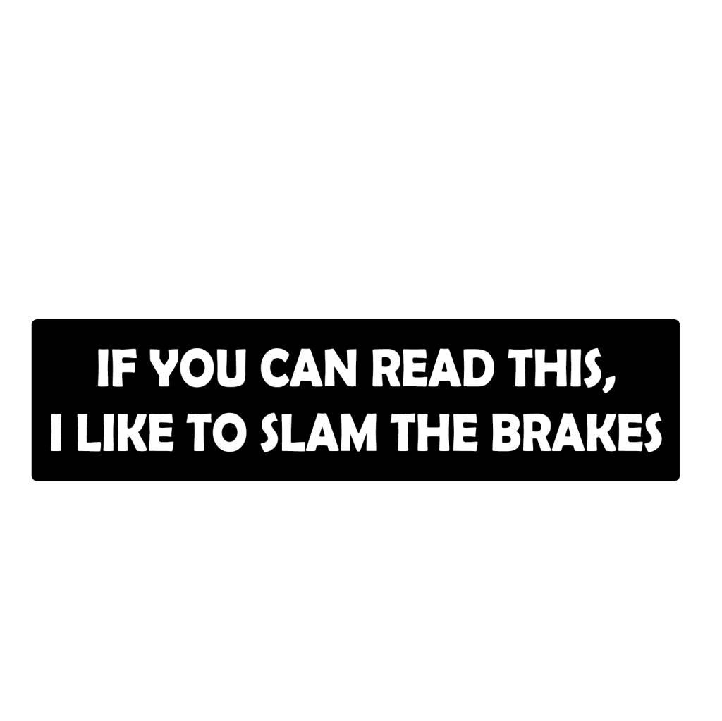 Bumper sticker slam brakes