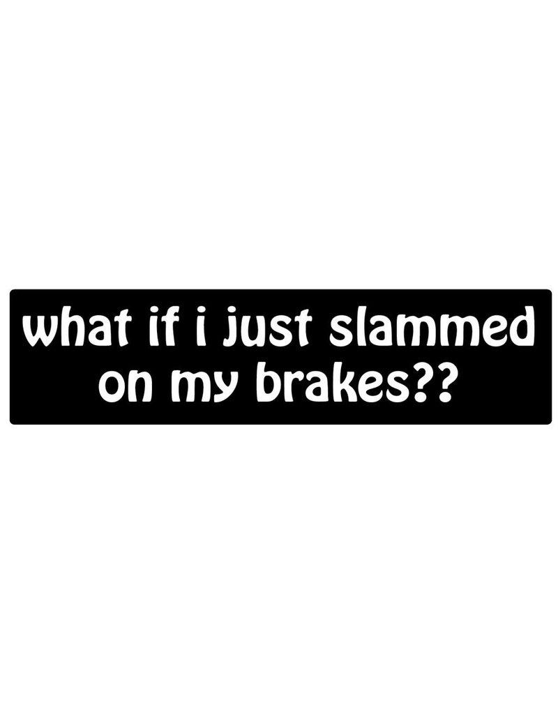 Pegatina de topes slammed on the brakes