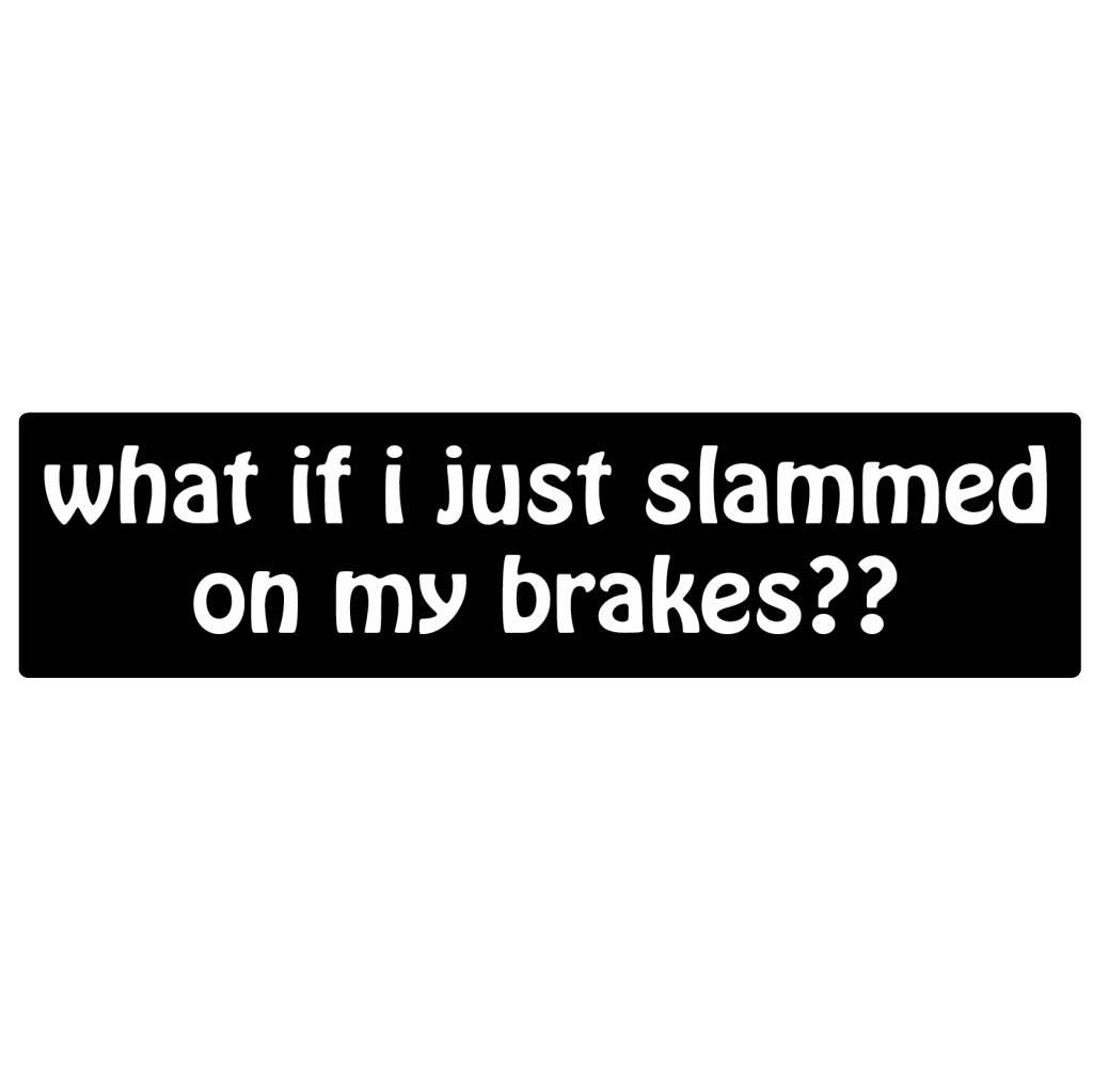 Stoßstange Aufkleber slammed on the brakes