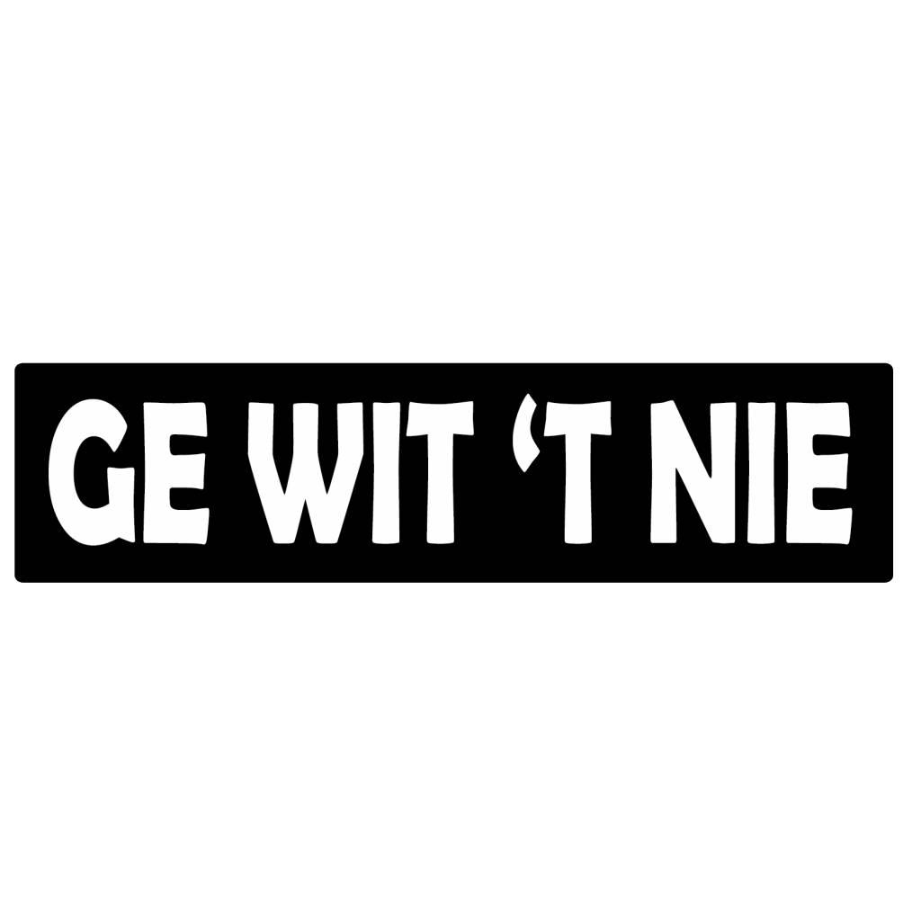 """Autocollant pare-chocs """"ge wit 't nie"""""""