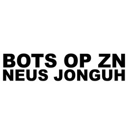"Sticker: ""BOTS OP ZN NEUS JONGUH"""