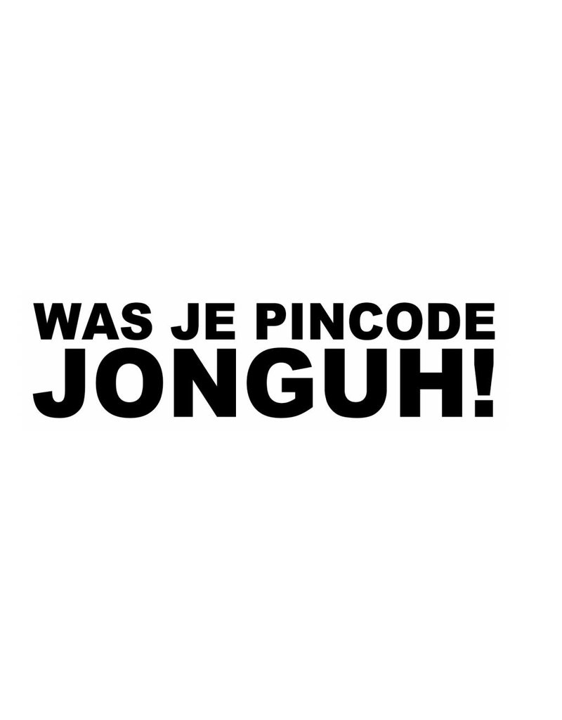 "Sticker: ""WAS JE PINCODE JONGUH!"""