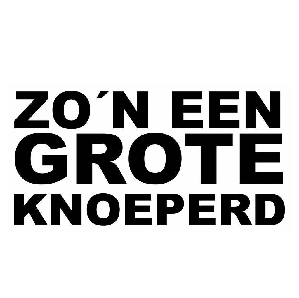 """Sticker: """"ZO'N GROTE KNOEPERD"""""""