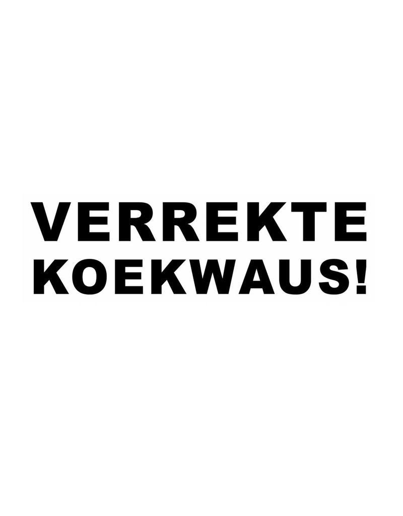 "Pegatina ""VERREKTE KOEKWAUS!"""