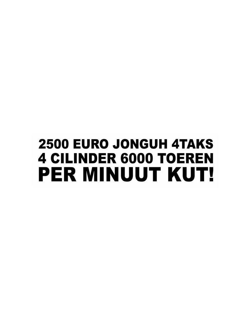 "Sticker: ""2500 EURO JONGUH 4TAKS 4 CILINDER 6000 TOEREN PER MINUUT KUT"""