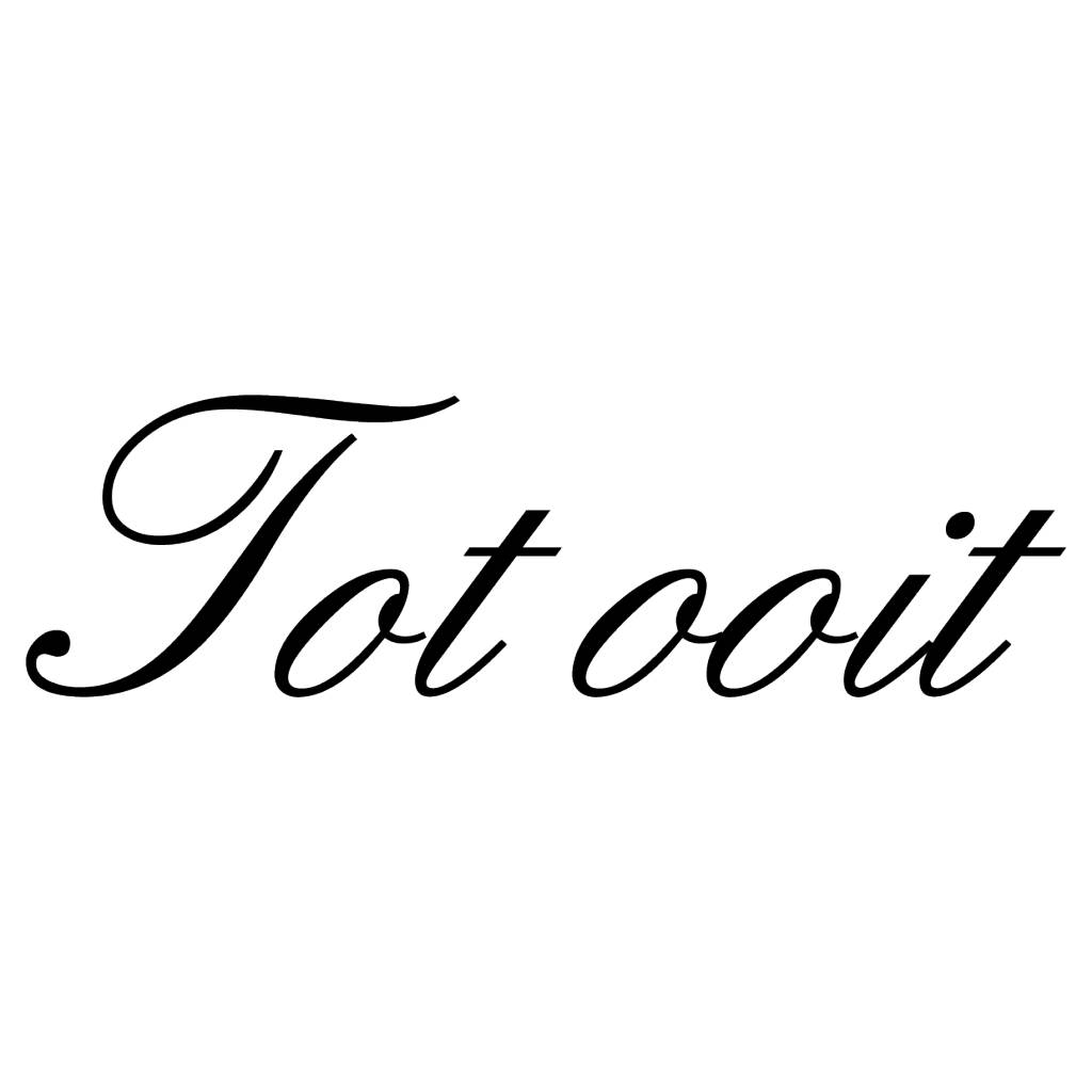 Dutch text: ''Tot ooit''