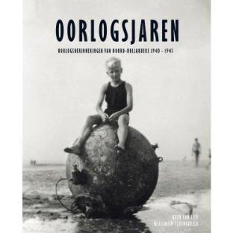 Oorlogsjaren - Oorlogsherinneringen van Noord-Hollanders 1940-1945