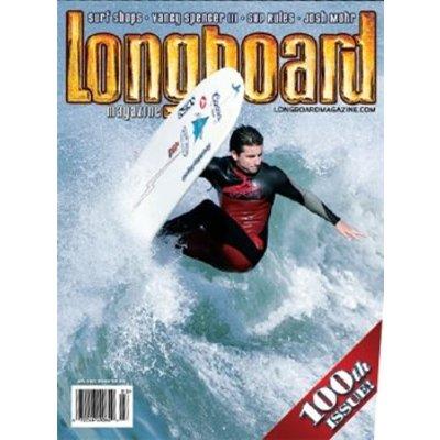 Longboard magazine 100  Volume 16, Number 3