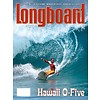 Longboard magazine Longboard magazine Hawaii O-Five volume 13 # 2