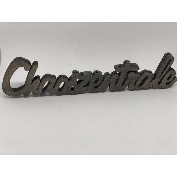3 D Schriftzug Chaoszentrale Holz braun, grau