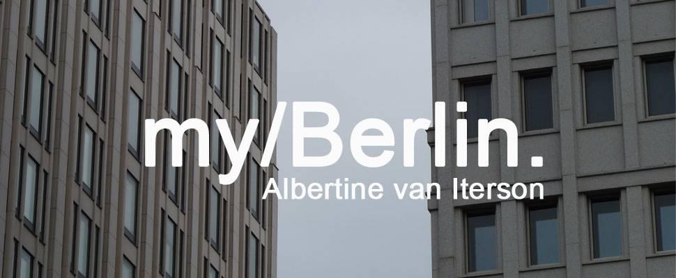 my/Berlin - mit Albertine van Iterson
