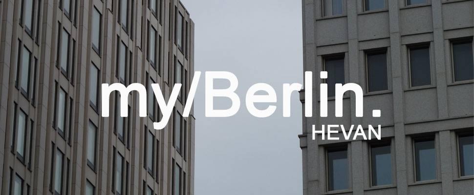 my/Berlin - with HEVAN