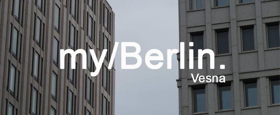 my/Berlin - mit Vesna
