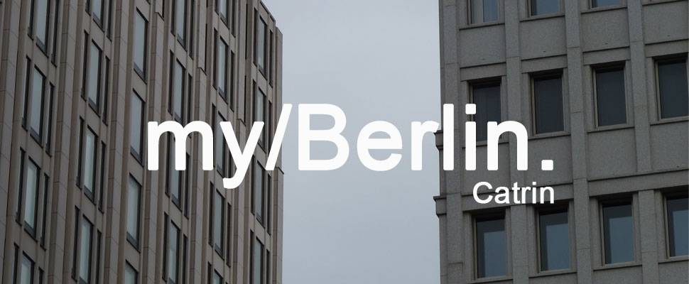 my/Berlin - mit Catrin
