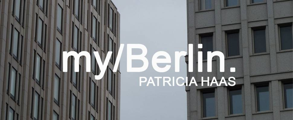 my/Berlin - with Patricia Haas