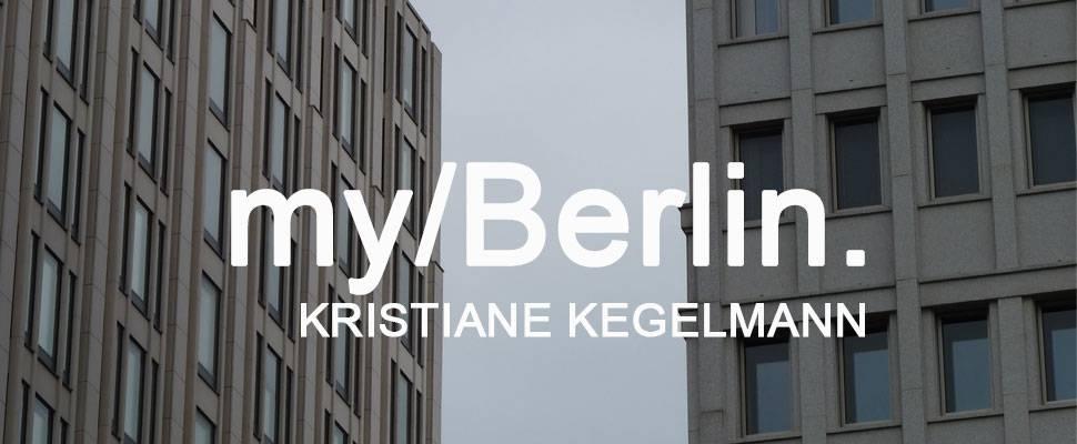 my/Berlin - mit Kristiane Kegelmann