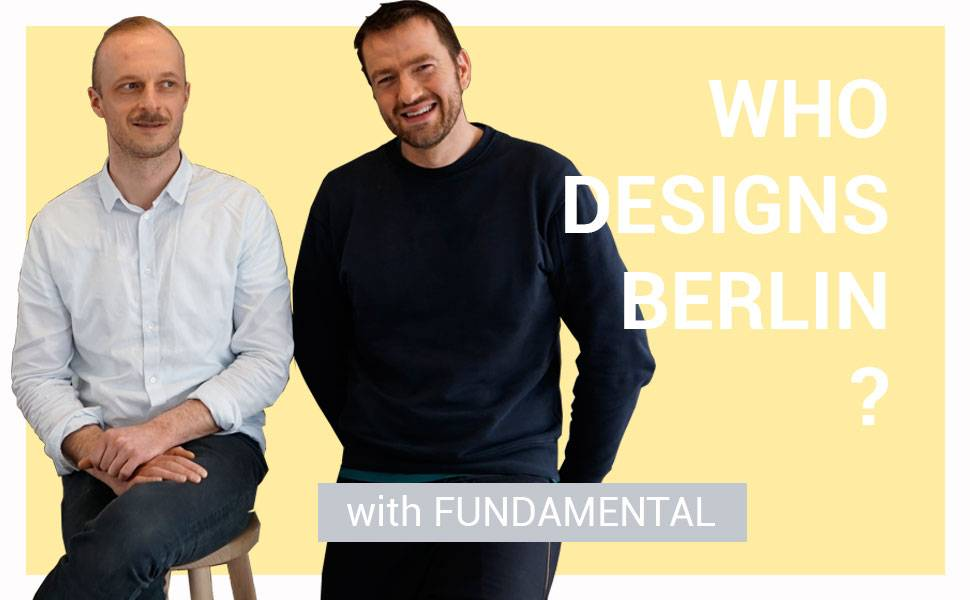 Who designs Berlin - with Fundamental