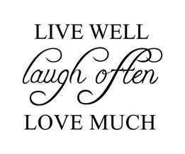 "Muursticker ""Live Well Laugh Often Love Much"""