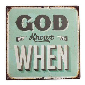 "Emaille Bord met Tekst ""God Knows When"""